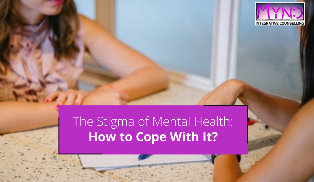 The Stigma of Mental Health: How to Cope With It?